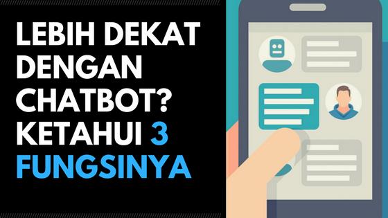 Lebih dekat dengan chatbot? ketahui 3 fungsinya